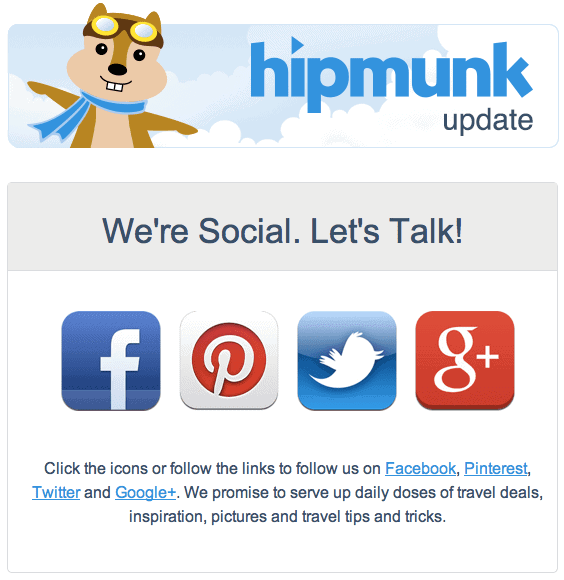 Hipmunk sends one email only with the invitation to follow them on social media
